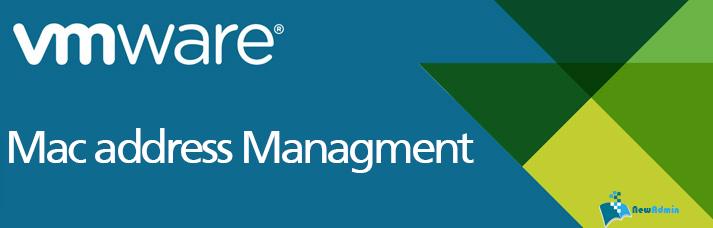 مدیریت MAC Address درسرویس های شرکت VMware