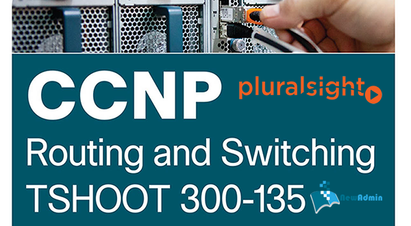دانلود کتاب CCNP Routing and Switching TSHOOT 300-135