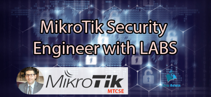 MikroTik Security Engineer with LABS