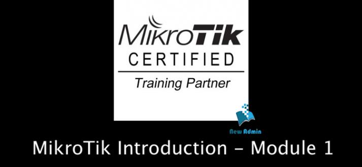 MikroTik Basic - Module 1